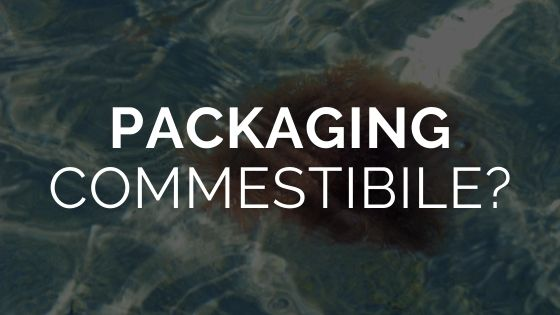 Packaging commestibile ed accessibile a tutti?